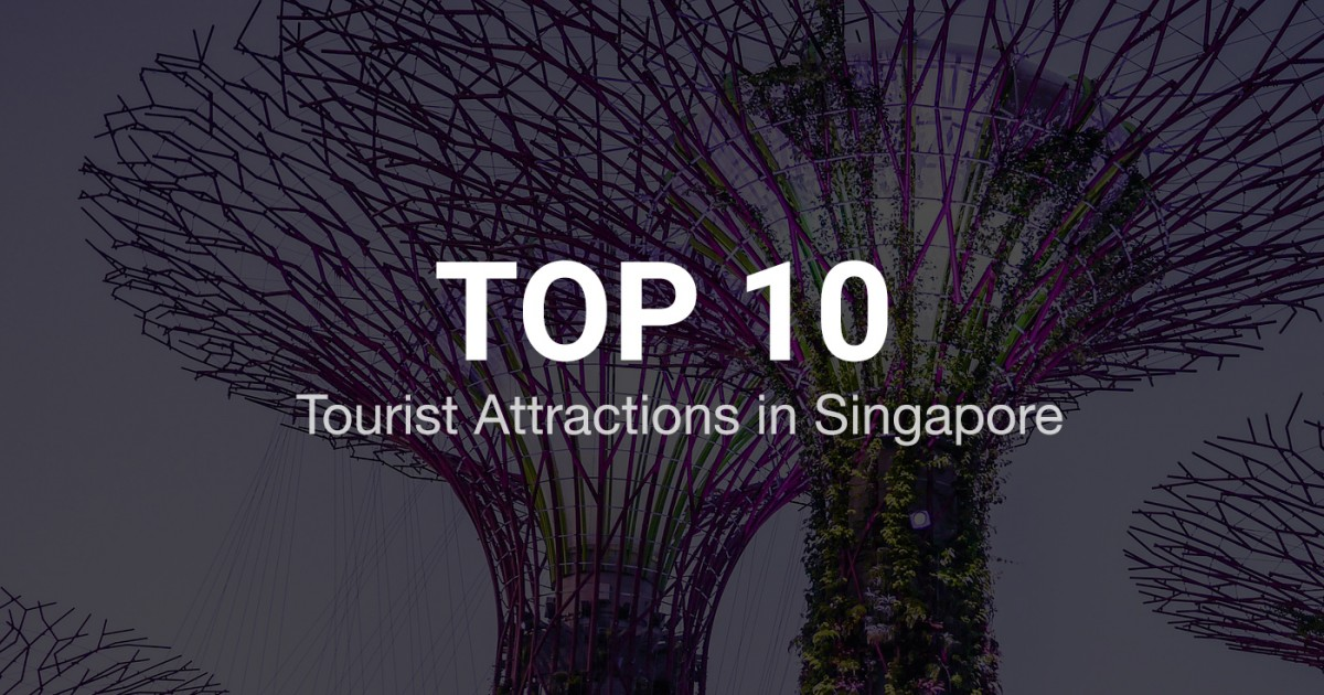 top 10 tourist attractions in singapore