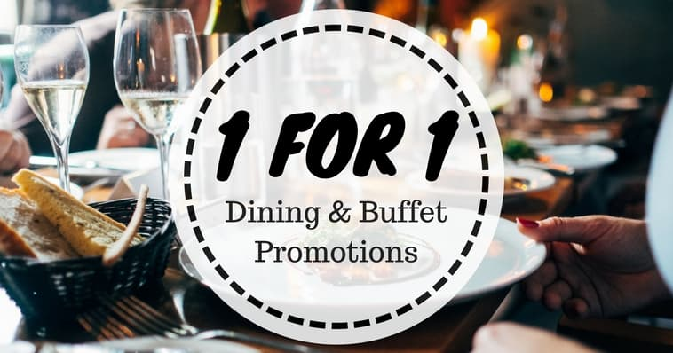 1 For Dining Deals And Buffet Promos In Singapore May 2018