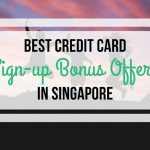 2020 Latest Credit Cards Promotion & Best Credit Card Sign-up Offers in Singapore