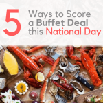 2020 Singapore National Day Promotions: Buffets, 1-for-1s and More!