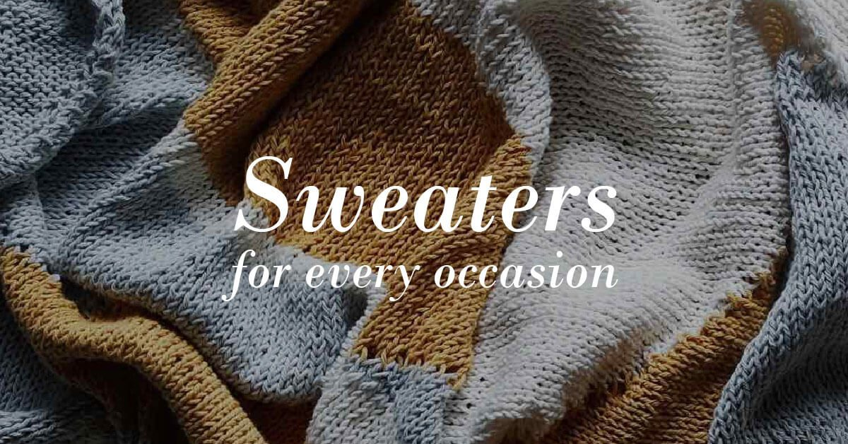 Perfect Sweaters for Every Occasion