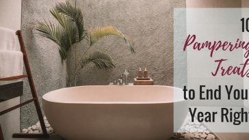 10 Pampering treats to end your year right_cover