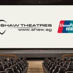 Shaw Theatres x UnionPay Promotion 2019