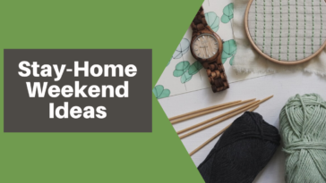 Stay Home Weekend Ideas