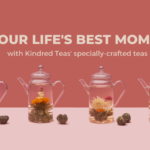 Savour the best of life's moments with Kindred Teas' specially-crafted teas